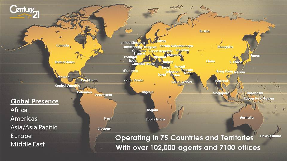 We are a global real estate brand with presence in 74 countries and territories around the world. CENTURY 21 International and our new Global Website helps consumers search for properties, offices and agents worldwide